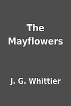 The Mayflowers by J. G. Whittier
