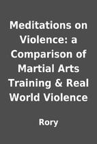 Meditations on Violence: a Comparison of…