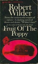 Fruit of the poppy by Robert Wilder
