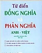 Tu Dien Dong Nghia Va Phan Nghia Anh Viet by…
