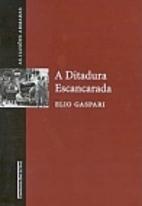 A ditadura escancarada by Elio Gaspari