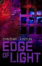 Edge of Light by Cynthia Justlin