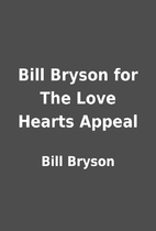 Bill Bryson for The Love Hearts Appeal by…