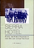 Sierra Hotel: Flying Air Force Fighters in…