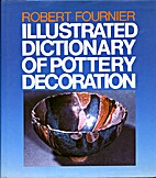 Illustrated Dictionary of Pottery Decoration…
