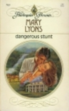 Dangerous Stunt by Mary Lyons