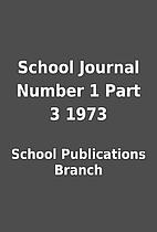 School Journal Number 1 Part 3 1973 by…