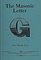 The Masonic Letter G by Paul Foster Case