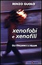 Xenofobi e xenofili by Renzo Guolo