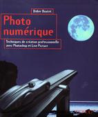 Photo numerique : techniques de creation…