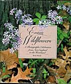 Eastern Wildflowers by Rose Houk