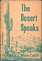 The desert speaks by Mary Cahill