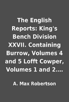 The English Reports: King's Bench Division…