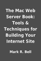 The Mac Web Server Book: Tools & Techniques…