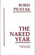 The Naked Year by Boris Pilnyak
