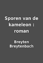 Sporen van de kameleon : roman by Breyten…