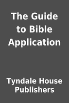 The Guide to Bible Application by Tyndale…