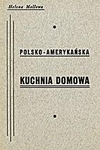 Polsko-Amerykańska KUCHNIA DOMOWA by Helena…