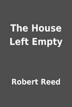 The House Left Empty by Robert Reed