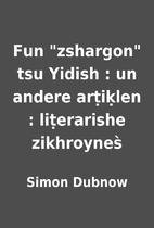 Fun zshargon tsu Yidish : un andere…