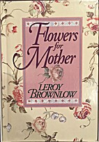 Flowers for Mother by Leroy Brownlow