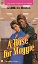 A Rose for Maggie by Kathleen Korbel