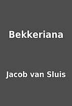 Bekkeriana by Jacob van Sluis