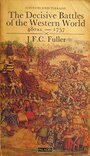 The Decisive Battles of the Western World and Their Influence Upon History: v. 1 - J. F. C. Fuller