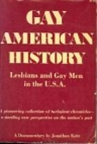 Gay American History : Lesbians and Gay Men…
