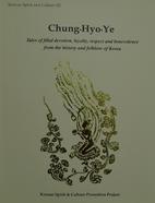 Chung, Hyo, Ye: Tales of Filial Devotion,…