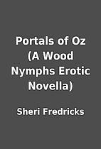 Portals of Oz (A Wood Nymphs Erotic Novella)…