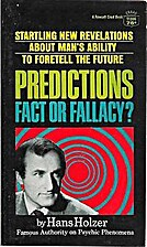 Predictions Fact or Fallacy? by Hans Holzer
