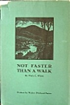 Not Faster Than a Walk by Viola C. White