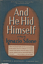 And He Hid Himself by Ignazio Silone