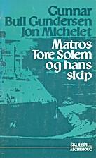 Matros Tore Solem og hans skip : skuespill…