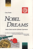 Nobel Dreams: Power, Deceit and the Ultimate…