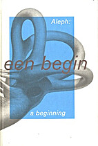Aleph : een begin = Aleph : a beginning by…