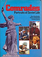Comrades: Portraits of Soviet Life by Alan…