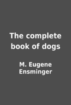 The complete book of dogs by M. Eugene…