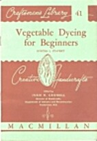 vegetable dyeing for beginners by Byrtha L.…