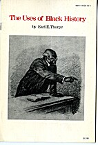 The Uses of Black History by Earl E. Thorpe