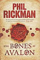 The Bones of Avalon by Phil Rickman