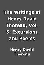 The Writings of Henry David Thoreau, Vol. 5:…