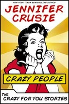 Crazy People: The Crazy for You Stories by…