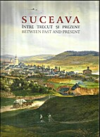 Suceava: Between Past and Present by…