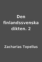 Den finlandssvenska dikten. 2 by Zacharias…