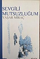 Sevgili Mutsuzlugum by Yasar Mirac