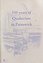 350 years of Quakerism in Painswick by Jim…