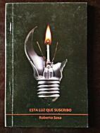 Esta Luz Que Suscribo by Roberto Sosa