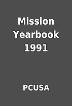 Mission Yearbook 1991 by PCUSA